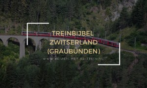 Treinbijbel: Zwitserland (Graubünden)