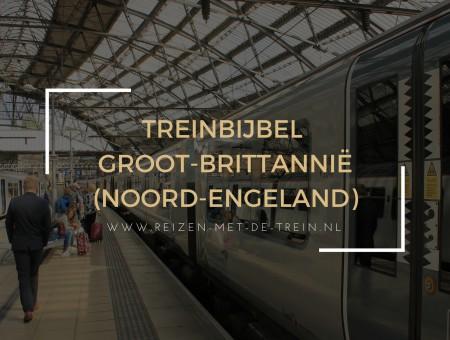 Treinbijbel: Groot-Brittannië (Noord-Engeland)
